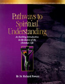 Pathways to Spiritual Understanding: An Exciting Introduction to the Basics ...