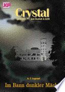 Crystal - geboren aus Dunkel und Licht