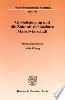 Globalisierung und die Zukunft der sozialen Marktwirtschaft