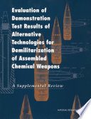 Evaluation of Demonstration Test Results of Alternative Technologies for Demilitarization of Assembled Chemical Weapons: Free download PDF and Read online
