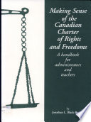 Making Sense of the Canadian Charter of Rights and Freedoms