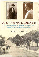A Strange Death A Story Discovered In Palestine Village That Became His Home Its Characters And