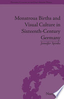 Monstrous Births and Visual Culture in Sixteenth Century Germany
