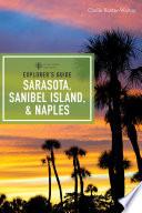 Explorer s Guide Sarasota  Sanibel Island    Naples  Seventh Edition   Explorer s Complete