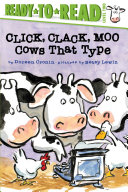 Click, Clack, Moo : caldecott honor–winning book is now...