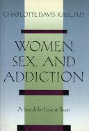 Women  Sex  and Addiction