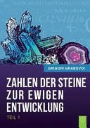 Die Zahlen Der Steine Zur Ewigen Entwicklung   Teil 1  German Edition