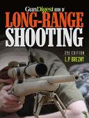 Gun Digest Book Of Long Range Shooting