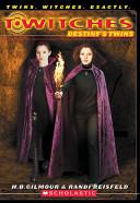 Destiny's Twins by Harriet B. Gilmour