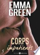 Corps impatients - 5