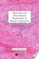 Molecular and Physiological Mechanisms of Muscle Contraction