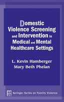 Domestic Violence Screening and Intervention in Medical and Mental Healthcare Settings