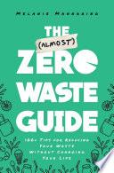 The  Almost  Zero Waste Guide Book PDF
