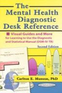 The Mental Health Diagnostic Desk Reference