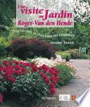 Une visite au Jardin Roger-Van den Hende