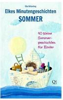 Elkes Minutengeschichten Sommer