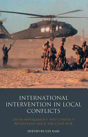 International Intervention in Local Conflicts: Crisis Management and Conflict Resolution Since the Cold War