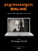 Psychoanalysis Online: Mental Health, Teletherapy, and Training