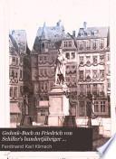 Gedenk Buch zu Friedrich von Schiller s hundertj  hriger Geburtsfeier