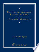 Technology Innovation Law and Practice  Cases and Materials