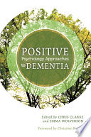 Positive Psychology Approaches to Dementia