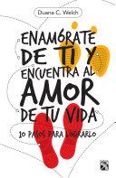 Enam Rate De Ti Y Encuentra Al Amor De Tu Vida