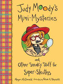 Judy Moody s Mini Mysteries and Other Sneaky Stuff for Super Sleuths