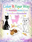 Color It Your Way  the Wonderful World of Cats