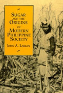 Sugar and the Origins of Modern Philippine Society Book PDF