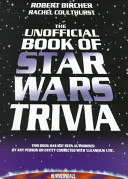 The Unofficial Book of Star Wars Trivia