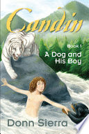 Candin  Book 1 a Dog and His Boy
