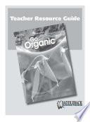 Go Organic Teacher s Resource Guide CD