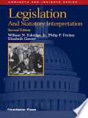 Legislation and Statutory Interpretation  2d  Concepts and Insights Series