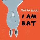 I Am Bat : like cherries. i do not...