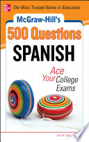 McGraw Hill s 500 Spanish Questions  Ace Your College Exams