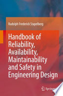 Handbook of Reliability  Availability  Maintainability and Safety in Engineering Design