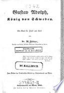 Gustav Adolph, König von Schweden. Ein Buch für Fürst und Volk