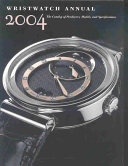 Wristwatch Annual 2004 : information on more than 1,700 current...