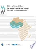 Cahiers de l'Afrique de l'Ouest Un atlas du Sahara-Sahel Géographie, économie et insécurité