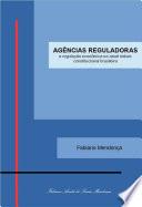 Agências Reguladoras: a regulação econômica na atual ordem constitucional brasileira