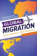 Global Migration: Old Assumptions, New Dynamics [3 volumes]