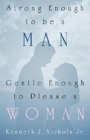Strong Enough to Be a Man  Gentle Enough to Please a Woman