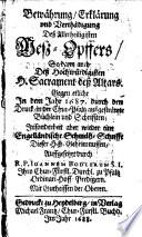 Bewährung, Erklärung und Verthädigung Deß Allerheiligisten Meß-Opffers, So dann auch Deß Hochwürdigisten H. Sacrament deß Altars