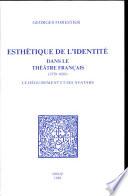 Esth  tique de l identit   dans le th    tre fran  ais  1550 1680