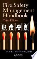 Fire Safety Management Handbook Third Edition