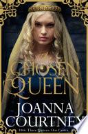 The Chosen Queen by Joanna Courtney