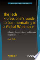 The Tech Professional s Guide to Communicating in a Global Workplace