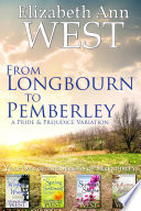 From Longbourn to Pemberley  First Year of the Seasons of Serendipity