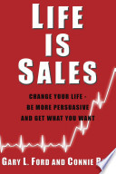 Life Is Sales Sales Skills Can Improve Your Life In Life