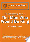 The Grammardog Guide to The Man Who Would Be King by Rudyard Kipling